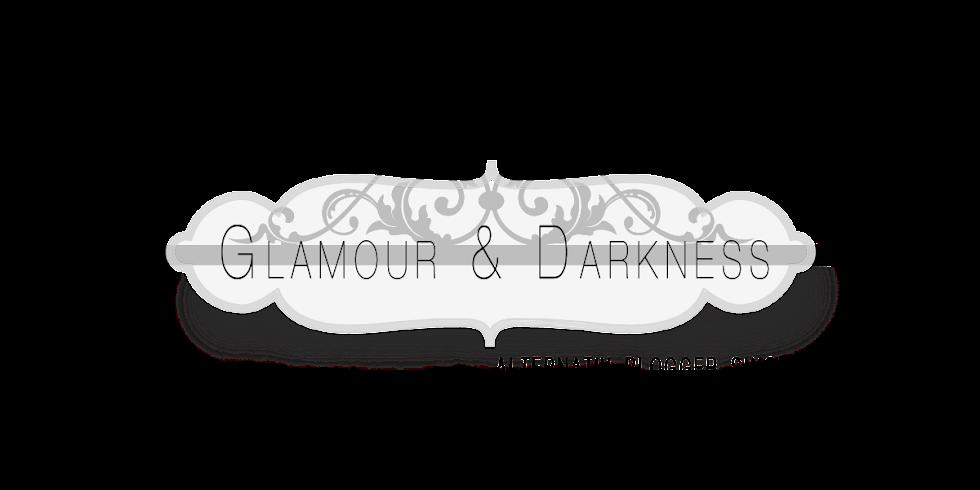 GLAMOUR & DARKNESS