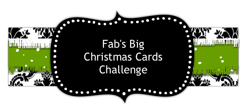 Fab&#39;s Big Christmas Cards Challenge 2012