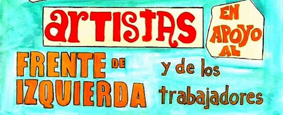 Artistas, trabajadores de la cultura, estudiantes y docentes de artes en apoyo al FIT ¡SUMATE!
