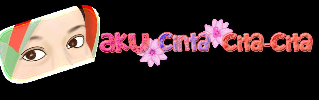 :: AKU,CINTA & CITA-CITA ::