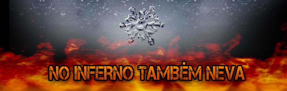 No inferno também neva