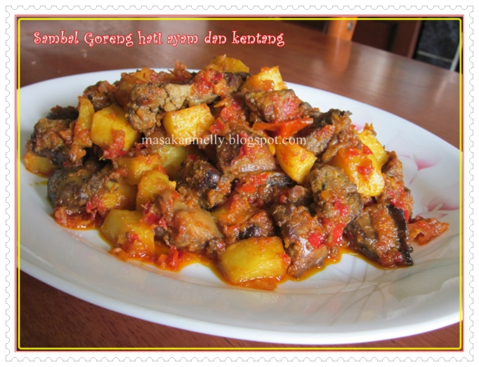 Masakan Melly: Sambel Goreng Hati Ayam dan Kentang