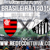 Flamengo x Santos - Brasileirão - 16h - 02/08/15