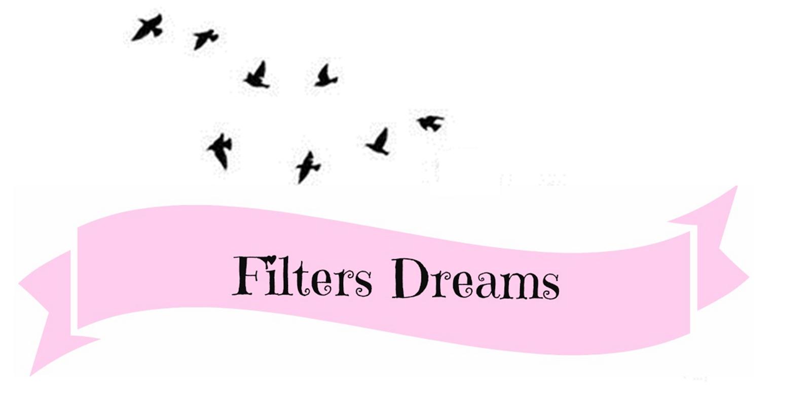 Filters Dreams