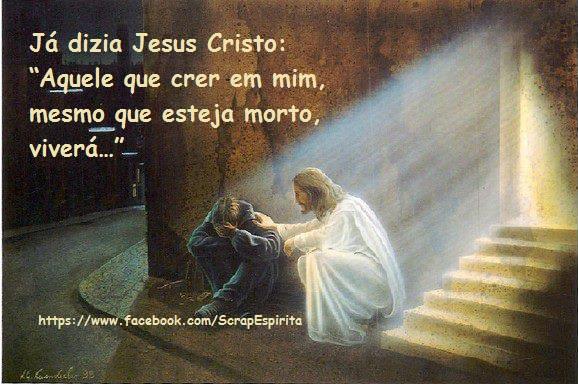 Scrap Espírita Já Dizia Jesus Cristo