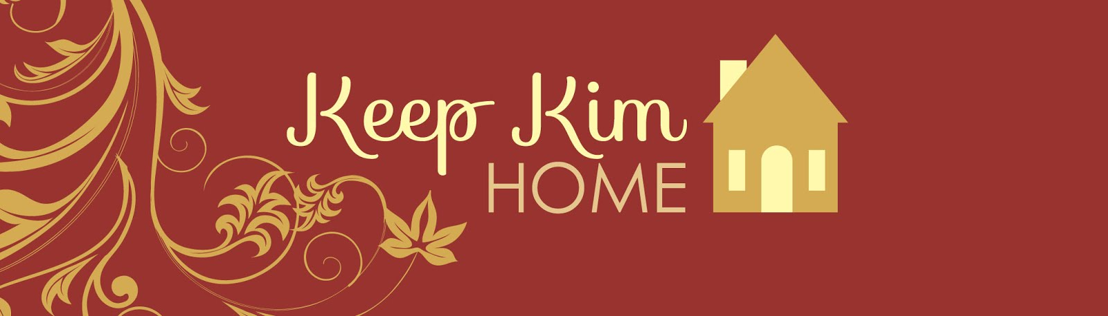 KEEP KIM HOME