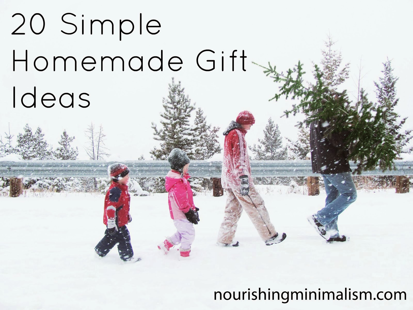 20 Simple Homemade Gift Ideas - Nourishing Minimalism