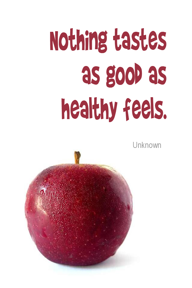 visual quote - image quotation for Healthy Eating - Nothing tastes as good as healthy feels. - Unknown
