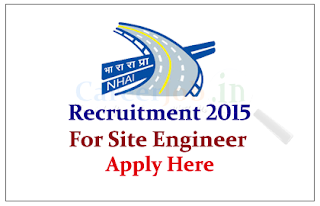 National Highways Authority of India Recruitment 2015 for the post of Site Engineer
