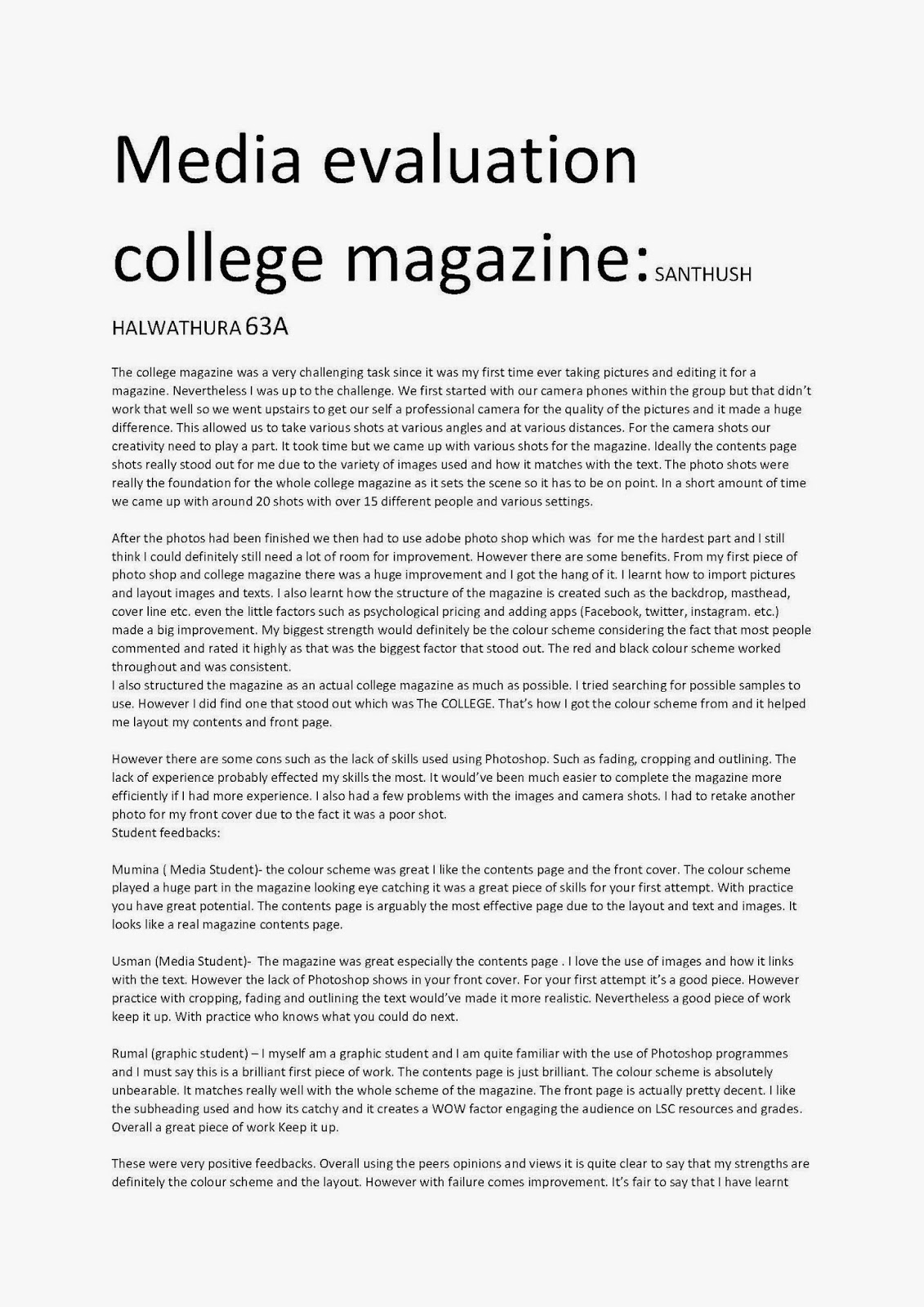 college essay evaluate experience It's well-written and avoids the common admission essay pitfalls discussed in previous videos (listing off accomplishments like a resume, writing about someone else instead.