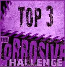Corrosive Challenge Top 3