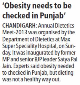 Annual Dietetics Meet-2013 was organised by the Department of Dietetics at Max Super Speciality Hospital, on Sunday. It was inaugurated by former MP and Senior BJP Leader Satya Pal Jain.
