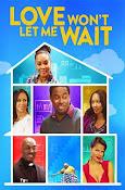 Love Won't Let Me Wait (2015) ()