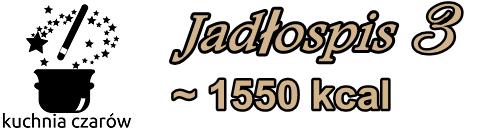 http://kuchniaczarow.blogspot.com/2014/10/jadospis-3-1550-1600-kcal.html