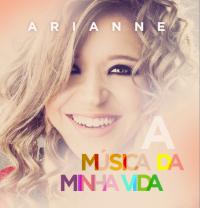 Arianne – A Música da Minha Vida