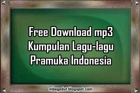 pramuka, lagu pramuka, gerakan pramuka indonesia, mp3 pramuka, free mp3 pramuka, kumpulan lagu pramuka, download lagu pramuka, lagu pramuka terbaru, lambang pramuka