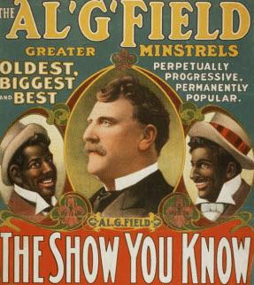 Al G Field a Minstrel Show Promoter