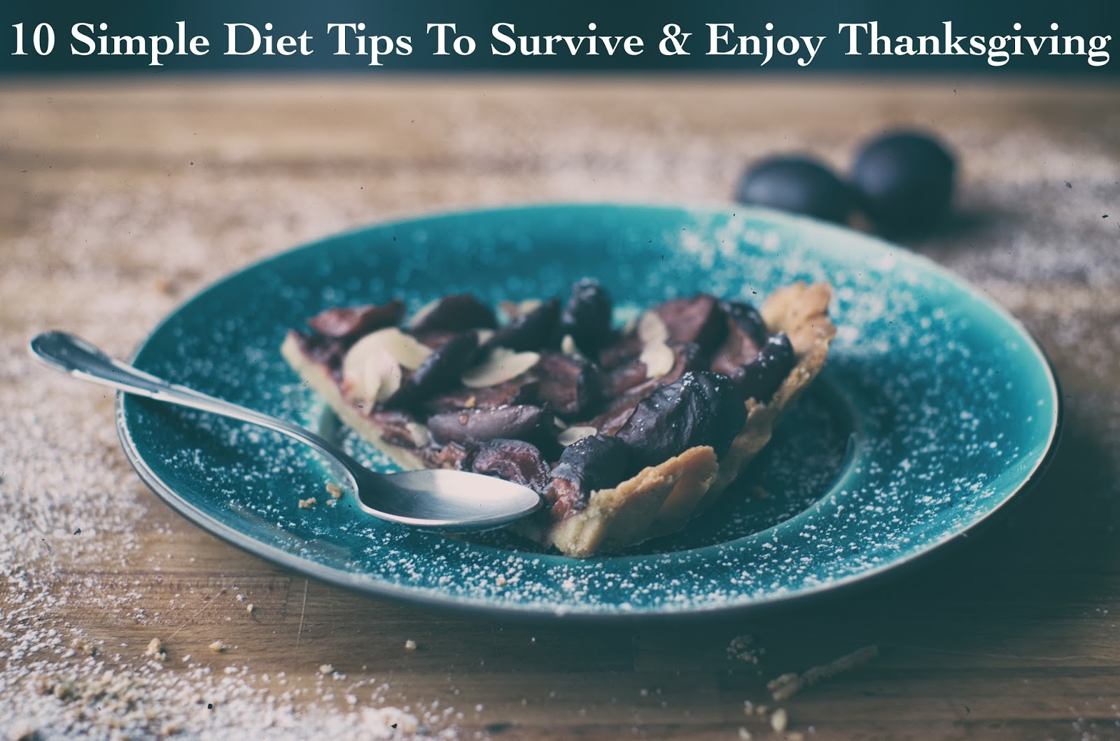 Thanksgiving Diet Tips, HOw To Enjoy Thanksgiving with blowing your diet.