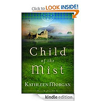 Free: Child of the Mist (These Highland Hills, Book 1) by Kathleen Morgan 
