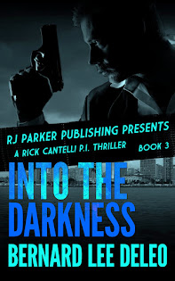 Rick Cantelli, P.I. Book III: Into the Darkness