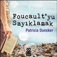 Foucault'yu Sayıklamak | Patricia Duncker