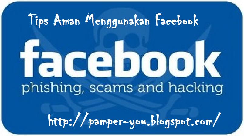 Tips Aman Menggunakan Facebook