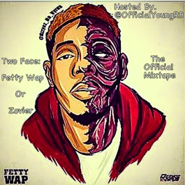 """Two Face: Fetty Wap Or Zovier (The Official Mixtape)"" Hosted By @OfficialYoungRB"