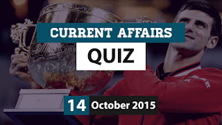 Current Affairs Quiz 14 October 2015