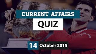 Current Affairs Quiz 14 October 2015