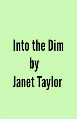 https://www.goodreads.com/book/show/23212980-into-the-dim