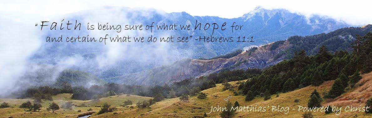 John Matthias' Blog - Powered By Christ