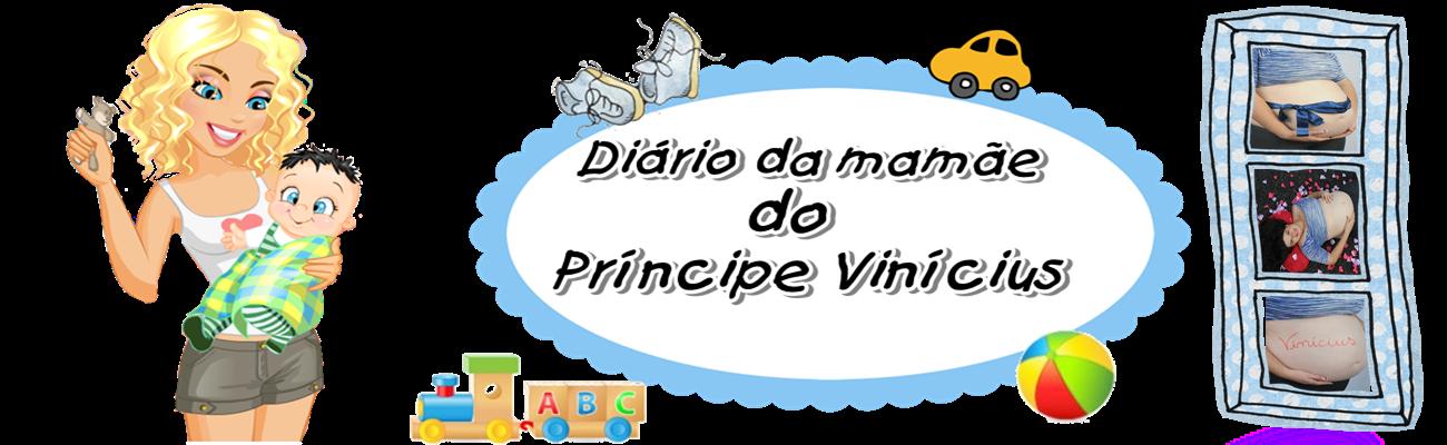 Diário da Mamãe do Príncipe Vinícius