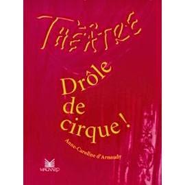 Drôle de cirque d'Anne-caroline d'Arnaudy