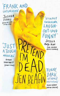 ANTICIPATED READ: Pretend I'm Dead by Jen Beagin