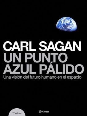 Carl Sagan Un punto azul palido una vision del futuro humano en el espacio
