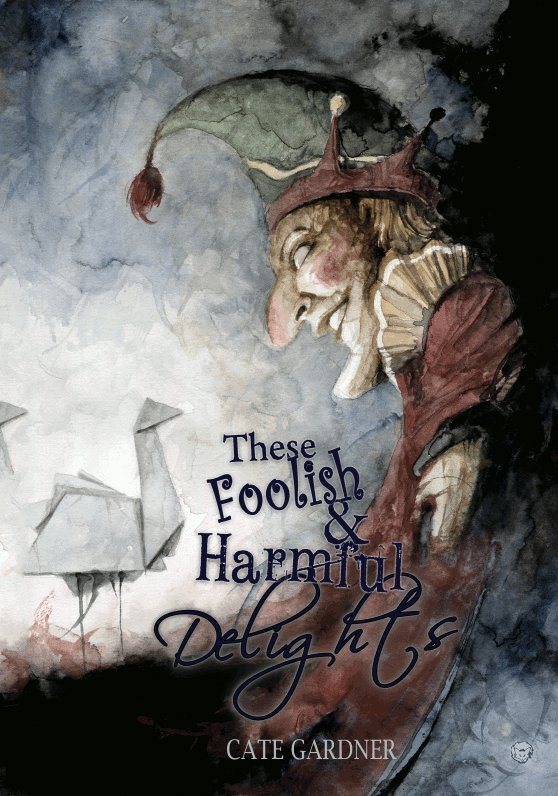 THESE FOOLISH & HARMFUL DELIGHTS