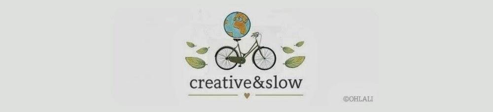 creative & slow