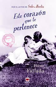 """Este corazón que te pertenece"" - Hans Fallada"