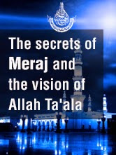 The secrets of Meraj and the vision of Allah Taala