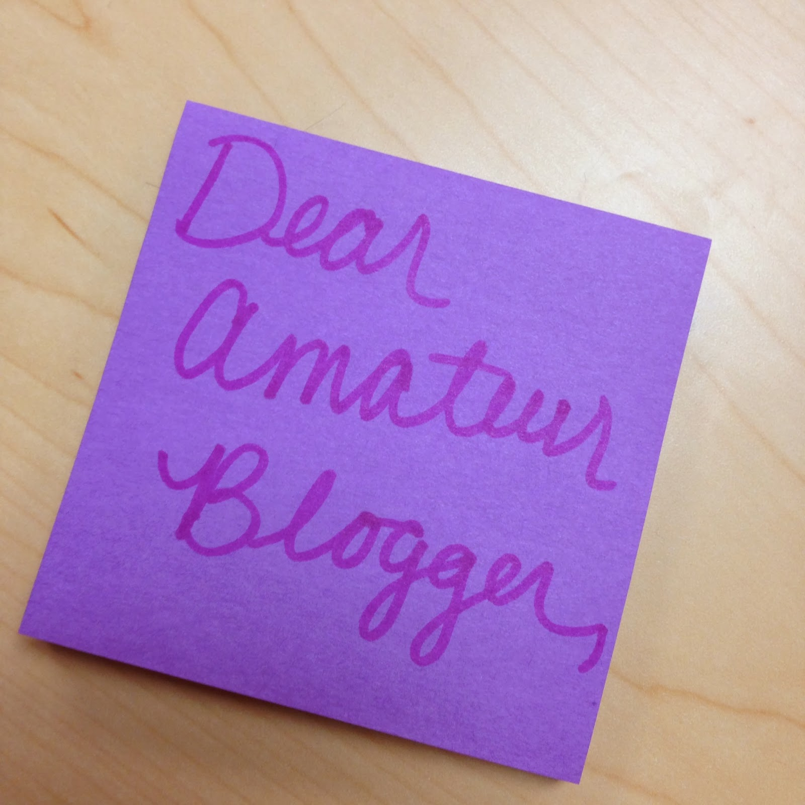 Dear Amateur Blogger