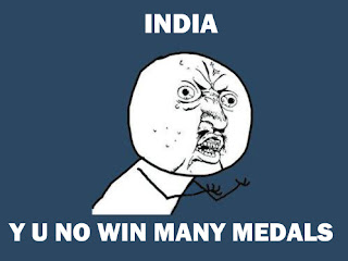India, y u no win any medals!!!