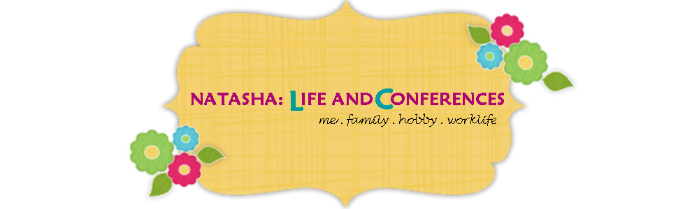 NATASHA: LIFE AND CONFERENCES