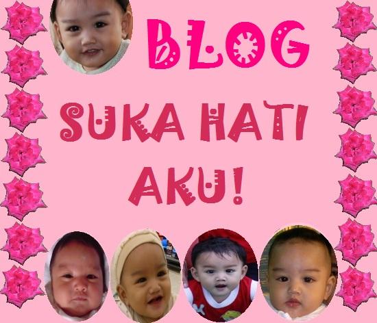 Blog Suka Hati Aku