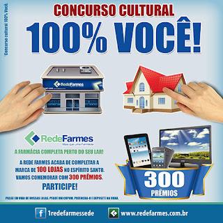 """Concurso Cultural """"Rede Farmes 100% Você"""""""