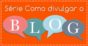 http://www.elainegaspareto.com/search/label/Como%20divulgar%20o%20blog