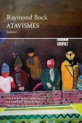 Atavismes, de Raymond Bock