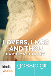 Gossip Girl: Lovers, Liars and Thou by Carolyn Hughey Book Cover