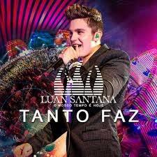 Luan Santana – Tanto Faz