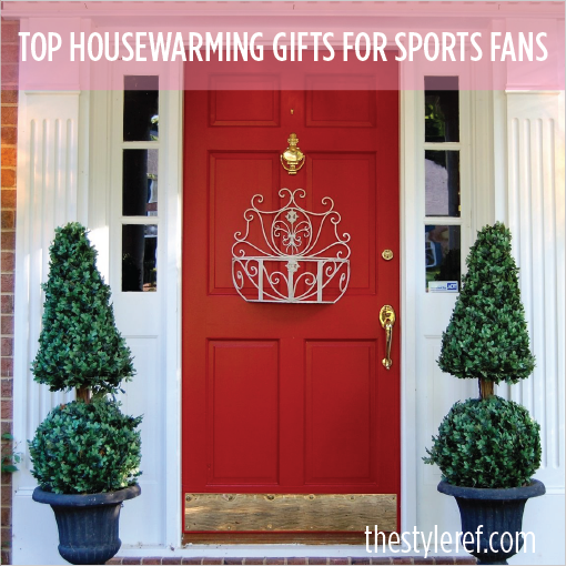 Top housewarming gifts for the sports fan home the style for The best housewarming gift