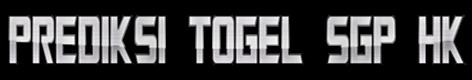 PREDIKSI TOGEL SGP HK